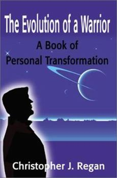 The Evolution of a Warrior: A Book of Personal Transformation 0595192114 Book Cover