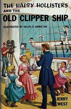 The Happy Hollisters and the Old Clipper Ship - Book #12 of the Happy Hollisters