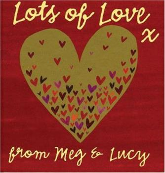 Lots of Love 1840893761 Book Cover