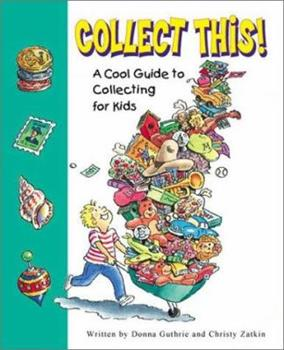 Mass Market Paperback Collect This!: A Cool Guide to Collecting for Kids Book