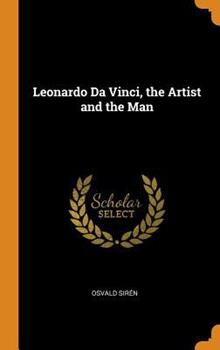 Hardcover Leonardo Da Vinci, the Artist and the Man Book