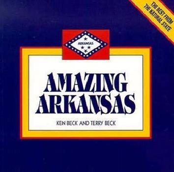 President Clinton's Amazing Arkansas: Five Hundred Fabulous Facts 096377333X Book Cover