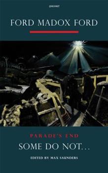 Parade's End. Some Do Not 1515442578 Book Cover