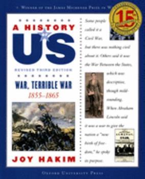 A History of US: Book 6: War, Terrible War 1855-1865 (History of Us, Book 6) - Book #6 of the A History of US