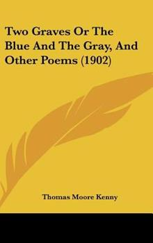 Hardcover Two Graves or the Blue and the Gray, and Other Poems Book