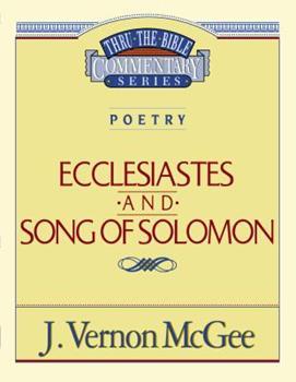 Ecclesiastes / Song of Solomon - Book #21 of the Thru the Bible