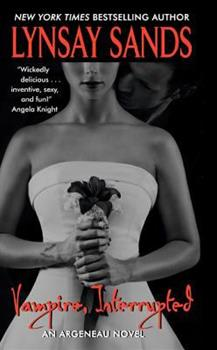 Vampire, Interrupted - Book #9 of the Argeneau