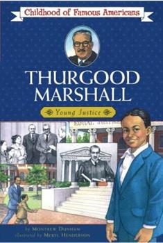 Thurgood Marshall: Young Justice (Biography Series) - Book  of the Childhood of Famous Americans