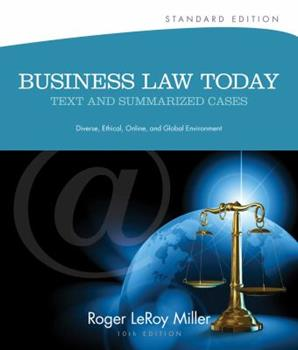 Business Law Today: Text & Summarized Cases: E-Commerce, Legal, Ethical, and Global Environment, Standard Edition 0538879793 Book Cover