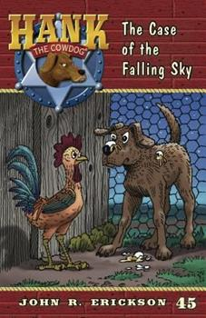 The Case of the Falling Sky - Book #45 of the Hank the Cowdog