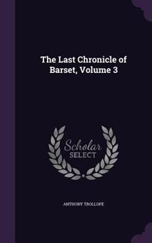 Hardcover The Last Chronicle of Barset, Volume 3 Book