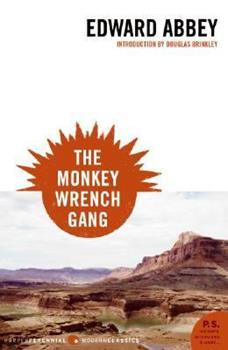 The Monkey Wrench Gang - Book #1 of the Monkey Wrench Gang