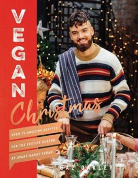 Hardcover Vegan Christmas: Over 70 Amazing Recipes for the Festive Season Book