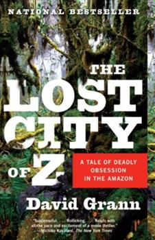 Paperback The Lost City of Z: A Tale of Deadly Obsession in the Amazon Book
