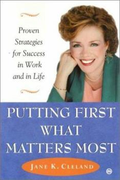 Putting First What Matters Most: Proven Strategies for Success in Work and in Life 0451202481 Book Cover