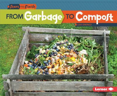From Garbage to Compost - Book  of the Start to Finish, Second Series