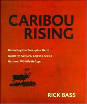 Caribou Rising: Defending the Porcupine Herd, Gwich-'in Culture, and the Arctic National Wildlife Refuge 1578051142 Book Cover