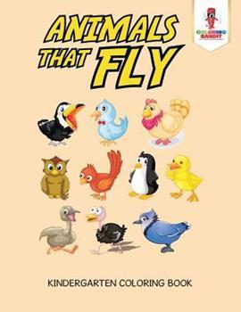 Paperback Animals That Fly: Kindergarten Coloring Book