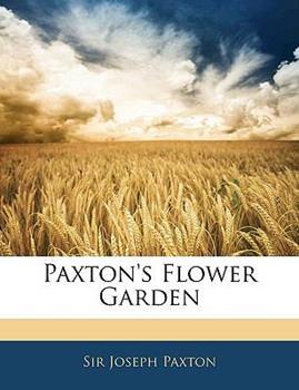 Paperback Paxton's Flower Garden Book