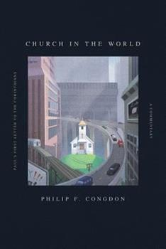 Paperback Church In The World: Paul's First Letter to the Corinthians: A Commentary Book