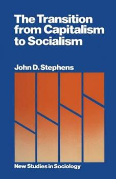 The Transition from Capitalism to Socialism 0252013239 Book Cover