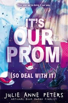 It's Our Prom (So Deal with It) 031613144X Book Cover