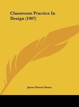Hardcover Classroom Practice in Design (1907) Book