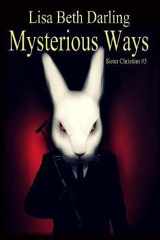 Mysterious Ways - Book #3 of the Sister Christian
