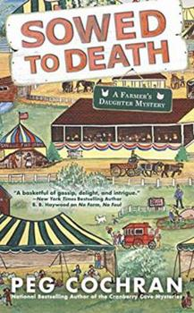 Sowed to Death - Book #2 of the Farmer's Daughter Mystery