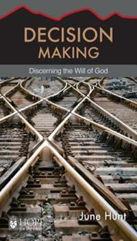 Decision Making: Discerning the Will of God - Book  of the Hope for the Heart