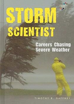 Storm Scientist: Careers Chasing Severe Weather 0766030504 Book Cover