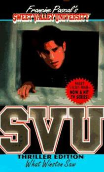 What Winston Saw (Sweet Valley University(R)) - Book #7 of the Sweet Valley University Thriller Editions