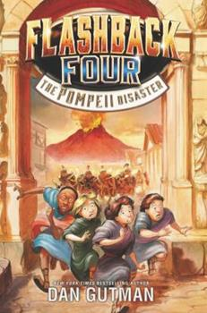 The Pompeii Disaster - Book #3 of the Flashback Four