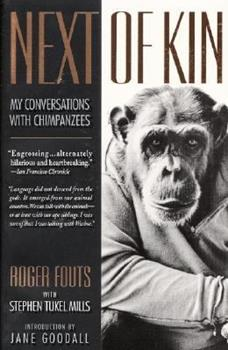 Next of Kin: What Chimpanzees Have Taught Me about Who We Are 0380728222 Book Cover