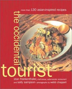 The Occidental Tourist: More Than 130 Asian-Inspired Recipes 0684873079 Book Cover