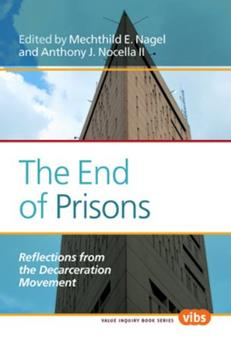The End of Prisons: Reflections from the Decarceration Movement 9042036567 Book Cover