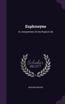 Euphrosyne: Or, Amusements on the Road of Life 1341335453 Book Cover