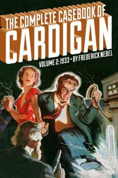 The Complete Casebook of Cardigan, Volume 2: 1933 1618270192 Book Cover