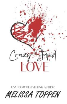 Crazy Stupid Love - Book #1 of the Crazy Stupid