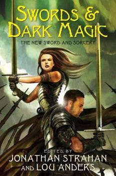 Swords & Dark Magic: The New Sword and Sorcery - Book  of the Chronicles of the Black Company #diffirent short stories