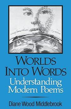 Worlds into Words: Understanding Modern Poems (A Norton paperback) 0393009602 Book Cover
