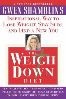 Paperback The Weigh down Diet : Inspirational Way to Lose Weight, Stay Slim, and Find a New You Book