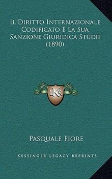 Hardcover Il Diritto Internazionale Codificato E la Sua Sanzione Giuridica Studii Book