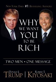 Why We Want You to be Rich: Two Men - One Message 193391405X Book Cover