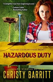 Hazardous Duty: A Novel - Book #1 of the Squeaky Clean Mysteries