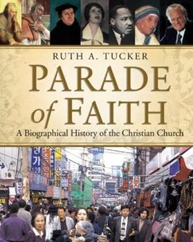 Parade of Faith: A Biographical History of the Christian Church 0310525144 Book Cover