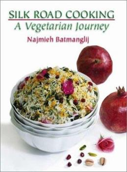 Silk Road Cooking: A Vegetarian Journey 0934211965 Book Cover