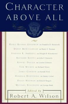 Ten Presidents from FDR to George Bush (Character Above All)