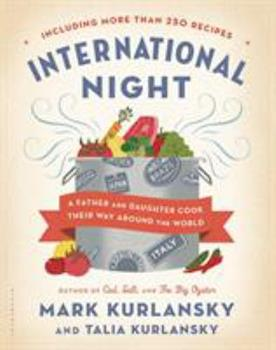 International Night: A Father and Daughter Cook Their Way Around the World *Including More Than 250 Recipes* 1620400278 Book Cover