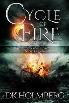 Cycle of Fire - Book #11 of the Cloud Warrior Saga